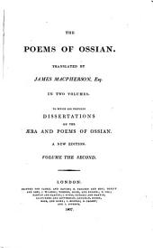 The poems of Ossian, tr. by J. Macpherson. To which are prefixed dissertations on the æra and poems of Ossian