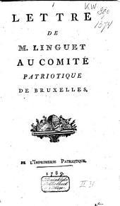 Lettre de m. Linguet au Comité patriotique de Bruxelles