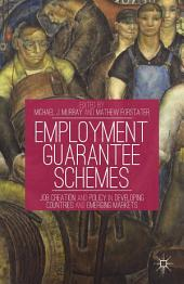 Employment Guarantee Schemes: Job Creation and Policy in Developing Countries and Emerging Markets