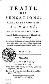 TRAITÉ DES SENSATIONS, A MADAME DE VASSÉ: Volume1