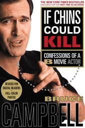 If Chins Could Kill: Confessions of a B-Movie Actor