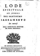 Lode spirituale ad onore del Santissimo Sagramento da cantarsi nell'apostolica missione de padri Bernabiti: Edizione 4
