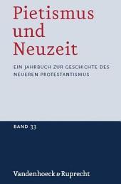 Pietismus und Neuzeit Band 33 - 2007: Ein Jahrbuch Zur Geschichte des Neueren Protestantismus