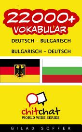 22000+ Deutsch - Bulgarisch Bulgarisch - Deutsch Vokabular