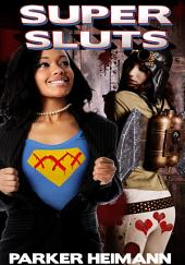 Super Sluts : Paranormal Erotica Sex: (Adults Only Erotica)