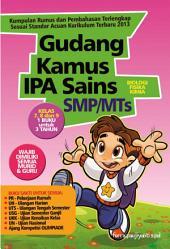Gudang Kamus IPA SAINS SMP/MTS: Biologi, Fisika, Kimia untuk Kelas 7, 8, dan 9