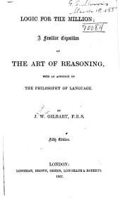 Logic for the Million: A Familiar Exposition of the Art of Reasoning