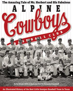 The Amazing Tale of Mr  Herbert and His Fabulous Alpine Cowboys Baseball Club PDF