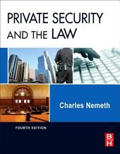 Private Security and the Law: Edition 4