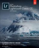 Adobe Lightroom CC Classroom In A Book