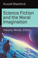 Science Fiction and the Moral Imagination