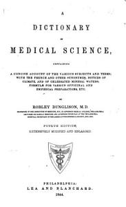 Medical Lexicon  A New Dictionary of Medical Science  containing a concise account of the various subjects and terms      and formulae for     preparations etc  Third edition PDF