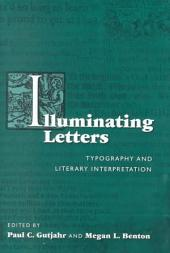 Illuminating Letters: Typography and Literary Interpretation