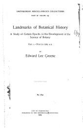 Landmarks of Botanical History: A Study of Certain Epochs in the Development of the Science of Botany, Part 1