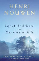 Life of the Beloved and Our Greatest Gift Book