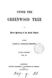 Under the Greenwood Tree: A Rural Painting of the Dutch School, Volume 2