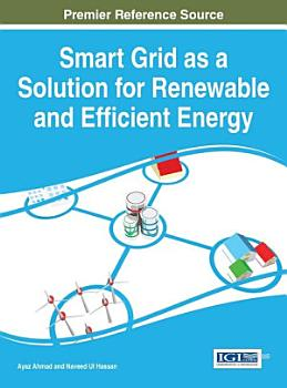Smart Grid as a Solution for Renewable and Efficient Energy PDF