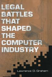 Legal Battles that Shaped the Computer Industry