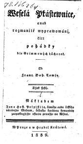 Wesela Prastewnice aneb rozmanite wyprawowanj, cili pohadky dle Grimmowych bachorek: Svazek 6
