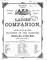 The Ladies Companion  An Illustrated Monthly Magazine of the Fashions  Interesting Facts and Select Fiction  March 1871 PDF