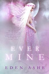 Ever Mine: A Fairy Tale Romance