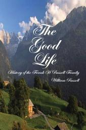 The Good Life: History of the Frank H Russell Family