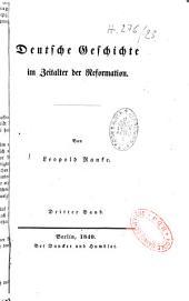 Deutsche Geschichte im Zeitalter der Reformation: Band 3