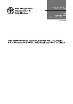Understanding food security  incomes and livelihoods in a changing shark and ray fisheries sector in Sri Lanka