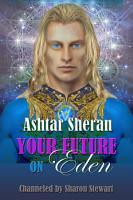 Ashtar Sheran  Your Future on Eden PDF