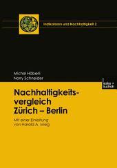 Nachhaltigkeitsvergleich Zürich — Berlin: Mit einer Einleitung von Harald A. Mieg