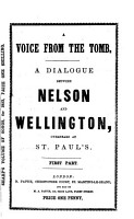 A voice from the tomb  A dialogue between Nelson and Wellington  overheard at St  Paul s PDF