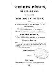 Vries des péres, des martyrs, et des autres principaux saints tirées des actes originaux et des monumens les plus authentiques, avec des notes critiques et historiques: Volume12