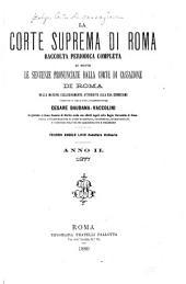 La Corte suprema di Roma: raccolta periodica delle sentenze pronunciate dalla Corte di cassazione di Roma nelle materie esclusivamente attribuite alla sua cognizione