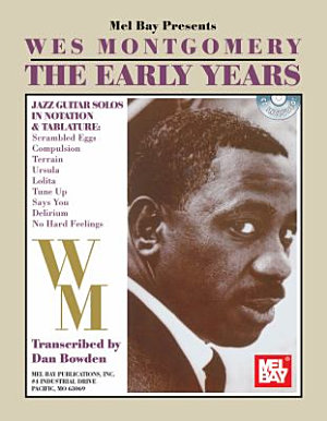 Wes Montgomery  The Early Years