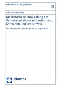Die historische Entwicklung des Vergabeverfahrens in Deutschland    sterreich und der Schweiz PDF