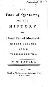 The Fool of Quality ; Or, The History Of Henry Earl of Moreland. In Four Volumes: Volume 2