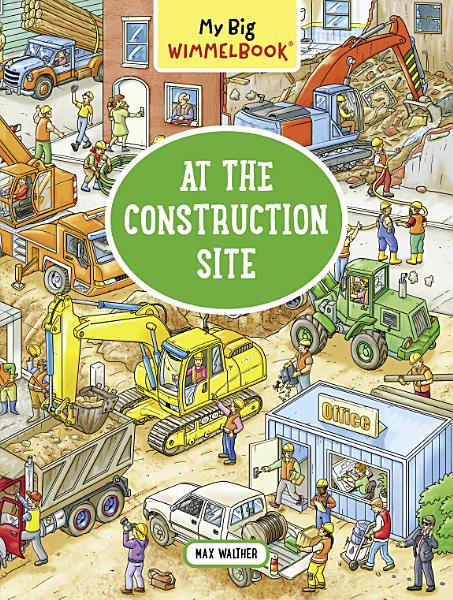 Download My Big Wimmelbook   At the Construction Site Book