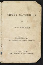 A Short Catechism for Young Children
