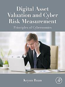 Digital Asset Valuation and Cyber Risk Measurement Book