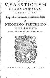 Quaestionum Grammaticarum libri IIX. ex probatissimis auctoribus collecti