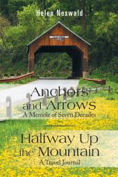 Anchors and Arrows: a Memoir of Seven Decades: Halfway up the Mountain: a Travel Journal