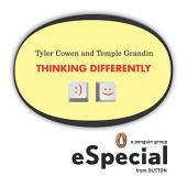 Thinking Differently: Two brilliant minds discuss what it means to analyze information and produce solutions outside the mainstream A Penguin eSpecial from Dutton BOOKS