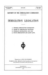 Federal immigration legislation. Digest of immigration decisions. Steerage legislation, 1819-1908. State immigration and alien laws
