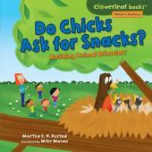 Do Chicks Ask for Snacks?: Noticing Animal Behaviors