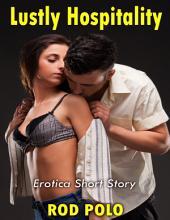 Lustly Hospitality: Erotica Short Story