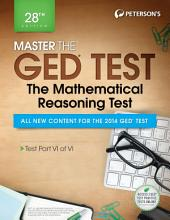 Master the GED Test: The Mathematics Test: Part VI of VI, Edition 28