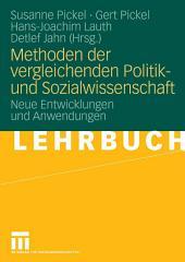 Methoden der vergleichenden Politik- und Sozialwissenschaft: Neue Entwicklungen und Anwendungen