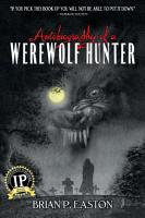 Autobiography of a Werewolf Hunter PDF