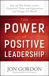 The Power Of Positive Leadership Book PDF