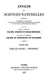 Annales Des Sciences Naturelles, Par MM. Audouin, Ad. Brongniart et Dumas ; Comprenant La Physiologie Animale Et Vegetale, L'Anatomie Comparee Des Deux Regnes, La Zoologie, La Botanique, La Mineralogie, Et La Geologie: Volumes1à2;Volume4